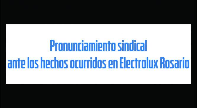 Pronunciamiento sindical ante los hechos en Electrolux Rosario